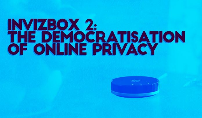 invizbox 2 democratisation of online privacy